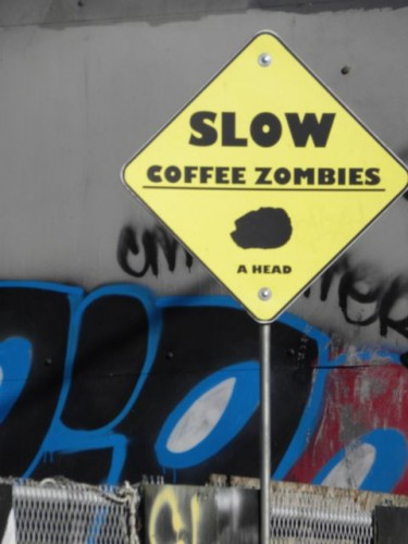 Slow Coffee Zombies Sign